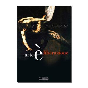 Arte è liberazione