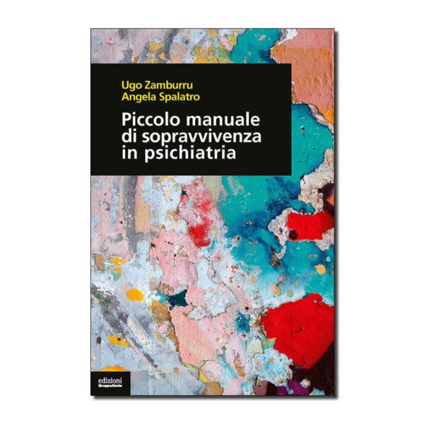 Piccolo manuale di sopravvivenza in psichiatria, di Ugo Zamburu e Angela Spalatro