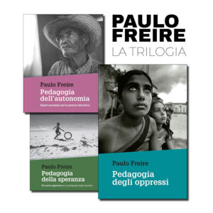 Tre libri di Paulo Freire: Pedagogia degli oppressi, Pedagogia della speranza, Pedagogia dell'autonomia